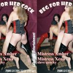 Mistress Xena, Mistress Amber, Slave Quacky In Scene: Beg For Her Cock – LAKEVIEW ENTERTAINMENT – SD/480p/MP4