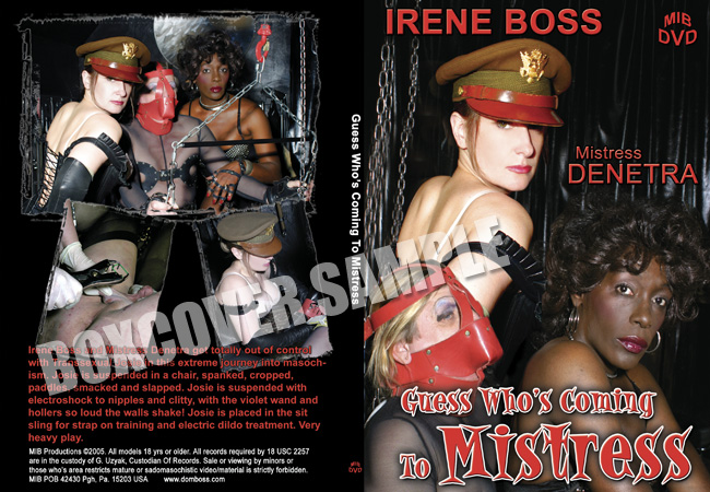 Irene Boss, Mistress Denetra In Scene: Guess who's coming to Mistress - DOMBOSS / MIB PRODUCTIONS - SD/480p/MP4