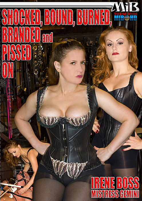 Irene Boss, Mistress Gemini In Scene: Shocked, Bound, Burned, Branded and Pissed on - DOMBOSS / MIB PRODUCTIONS - HD/720p/MP4