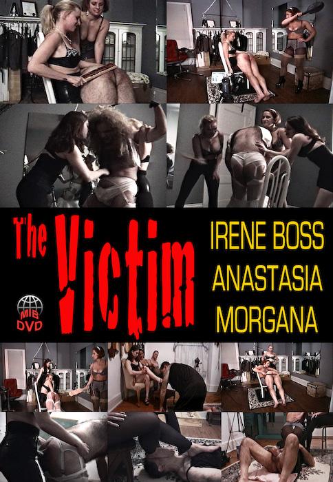 Domina Irene BossMistress Anastasia, Mistress Morgana, Domina Irene Boss In Scene: The Victim - DOMBOSS / MIB PRODUCTIONS - SD/480p/MP4