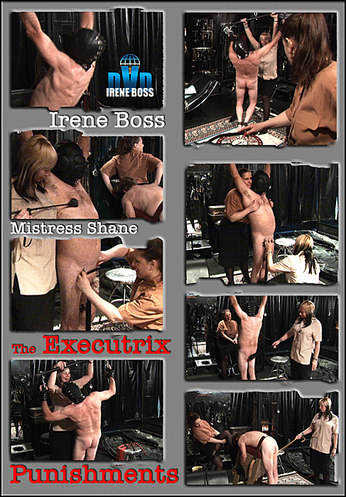 Mistress Shane, Domina Irene Boss In Scene: The Executrix Punishments - DOMBOSS / MIB PRODUCTIONS - SD/480p/MP4