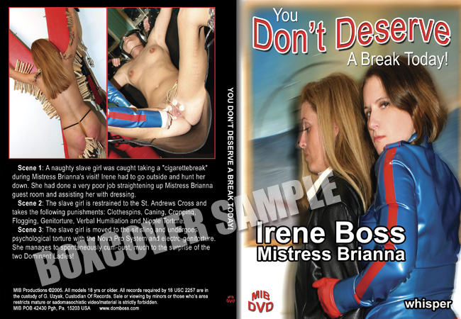 Mistress Brianna, Domina Irene Boss In Scene: You don't deserve a break today - DOMBOSS / MIB PRODUCTIONS - SD/480p/MP4